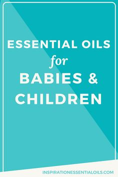 Essential oils for babies and children can help strengthen your family's immune systems, fight infections, viruses and illness and reduce or even get rid of the need for antibiotics and other over the counter medications.