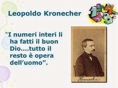 Dio fece i numeri interi; tutto il resto è opera dell'uomo. - Leopold Kronecker #mattamatica