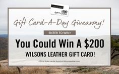 Wilsons Leather is giving away a $200 gift card each day through August 21st…