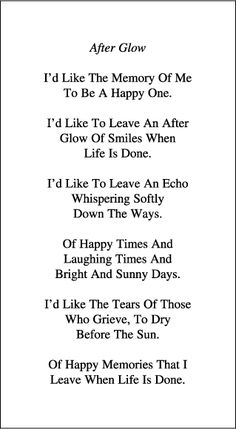 A good remembrance card poem.                                                                                                                                                      More