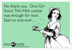 @Julie Arend me in your office... pretty sure I are the entire thin mint package by myself... don't let me do that tomorrow!