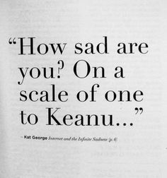 this isnt happiness™ - one to keanu