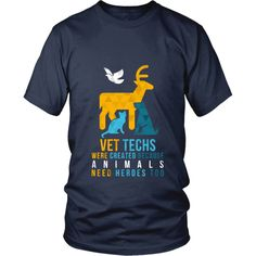 Show how proud you are to be a Veterinarian wearing Vet Techs were created because Animals need heroes too. Check more Veterinarian t-shirts. If you want different color, style or have idea for design Vet Tech Student, Vet Assistant, Tech Humor, Pet Vet, Vet Clinics, The Office Shirts, Veterinary Technician, Clinique, T Shirt