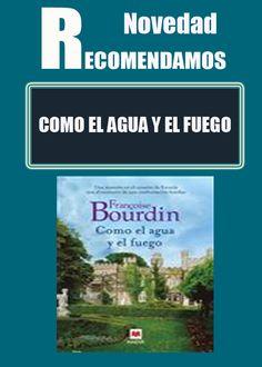 COMO EL AGUA Y EL FUEGO #ebook #libros #librerias www.libreriaofican.com FRANçOISE BOURDIN Editorial: MAEVA EDICIONES