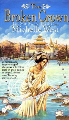 The Broken Crown (The Sun Sword, Book 1) by Michelle West,