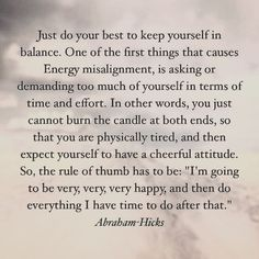 """The only way to begin each and every day... """"I'm going to be very very very happy... and then do everything I have to do after that."""" #abrahamhicks #loa #lawofattraction #kishalokirobinson #thalovemovement #love #life #lesson #selfempowerment #selfdiscipline #selfawareness #selflove #fb #li #tw #pin #tb"""