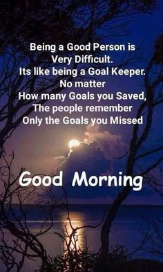 """Top 38 Good Morning Messages """"being good person is very difficult. Its like being a goal keeper. Good Morning Quotes with images and Beautiful wishes Morning Quotes For Friends, Happy Morning Quotes, Good Morning Quotes For Him, Morning Quotes Images, Morning Thoughts, Good Morning Texts, Morning Greetings Quotes, Good Morning Good Night, Good Morning Wishes"""