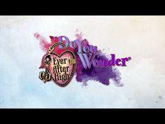 Ever After High | Do You Wonder (Clipe com letras da música) - YouTube