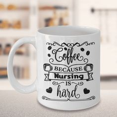 Nurse Coffee Mugs Coffee Because Nursing is Hard Funny Cup for Nurses We create fun coffee mugs that are sure to please the recipient. Tired of boring gifts that don't last? Give a gift that will amuse them for years!A GIFT THEY WILL ADORE - Give them a mug to shout about! Our funny coffee mugs are sure to kick-start a
