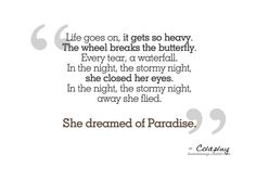 Coldplay - Paradise . . . pinned something similar to this before but these lyrics are just so beautiful that pinning them more than once is no problem xx
