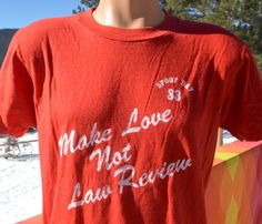 vintage 80s t-shirt MAKE LOVE not law review spoof by skippyhaha