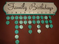 Family Birthday Reminder by MissJEm on Etsy How freakin adorable is this!