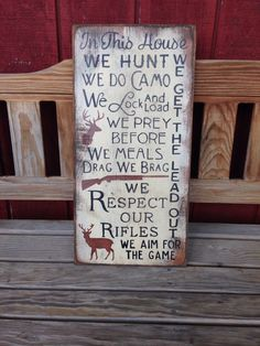 Homemade & Hand painted We fish Sign    Quote:  In this house we hunt we do camp we lock and load we prey before we meals drag we brag we