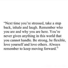Keep moving forward. Tattoo Quotes About Life, Good Tattoo Quotes, Life Quotes, Daily Quotes, Words Quotes, Wise Words, Sayings, Words Of Affirmation, Remember Who You Are