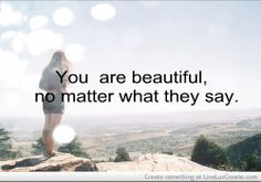 You are beautiful ;)