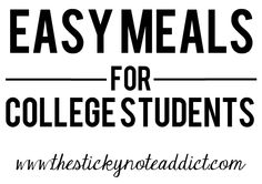 Easy College Meals - The Sticky Note Addict