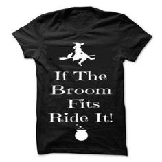 If The Broom Fit's Ride It T Shirts, Hoodies. Check Price ==► https://www.sunfrog.com/Funny/If-The-Broom-Fits-Ride-It.html?41382