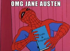 Apparently Spiderman reads Jane Austen, as well.