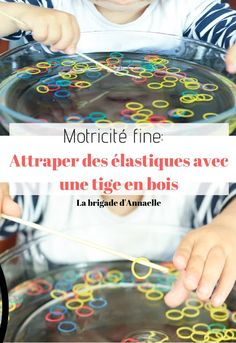 La brigade d'Annaelle: Motricité fine avec des élastiques Motor Skills Activities, Toddler Learning Activities, Infant Activities, Fine Motor Skills, Montessori Activities, Kids Learning, Montessori Practical Life, Montessori Classroom, Early Childhood Education