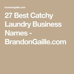27 Best Catchy Laundry Business Names - BrandonGaille.com
