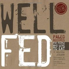 Well Fed: Paleo Recipes for People Who Love to Eat - Melissa Joulwan. Shopswell | Shopping smarter together.™