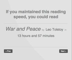 Or find out how long it could take you to read War and Peace ?   This Reading Test Compares Your Speed With The US National Average I'm 51% above the national reading average..