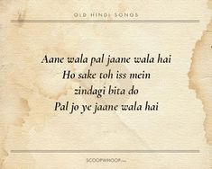 20 Beautiful Verses From Old Hindi Songs That Are Tailor-Made Advice For Our Generation Best Lyrics Quotes, Old Song Lyrics, Movie Love Quotes, Cool Lyrics, New Quotes, Mood Quotes, Inspirational Quotes, Hindi Quotes, Song Qoutes