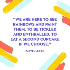 What is life for if not to enjoy it? 🌈🎉🎨 ⠀⠀⠀⠀⠀⠀⠀⠀⠀ #JOYFULbook