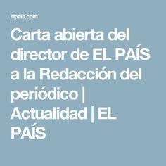 Modelo de Carta Abierta. Carta abierta del director de EL PAÍS a la Redacción del periódico   Actualidad   EL PAÍS