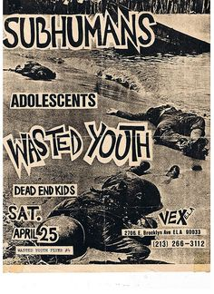 Subhumans (Canada), Adolescents, Wasted Youth at the Vex Club, East Los Angeles 1981 | Flickr - Photo Sharing!