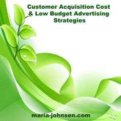 Explore insider small business tips for startup entrepreneurs who wish to calculate Customer acquisition cost CAC and low budget advertising. Email Marketing, Content Marketing, Affiliate Marketing, Social Media Marketing, Digital Marketing, Microsoft Advertising, Campaign Monitor, Search Ads, Advertising Strategies