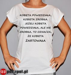 Kobieta powiedziała, kobieta zrobiła #kobieta #koszulkadamska T Shirty, Funny Quotes, T Shirts For Women, Humor, Mens Tops, Clothes, Smile, Happy, Diy