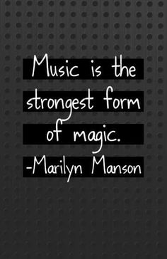 """Music is the strongest form of magic"" - Marilyn Manson . - # - ""Music is the strongest form of magic"" – Marilyn Manson … – # ""Music is the strongest form of magic"" – Marilyn Manson … – # Marilyn Manson Music, Marilyn Manson Quotes, Marilyn Manson Tattoo, A State Of Trance, We Will Rock You, Music Heals, Music Lyrics, Music Music, Music Lovers"