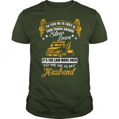 Cool To you he is jus a tow truck driver slow down - I'ts the law move over to me he is my husband T-Shirts