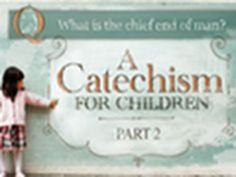 A Catechism for Children part 2- Paul Washer. Heart's Cry Missionary Society