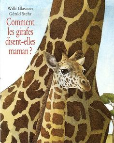 Comment les girafes disent-elles maman? (2006) by Gerald Stehr