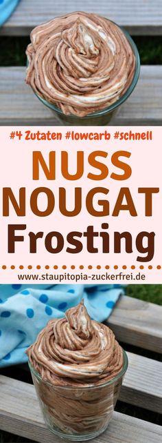 Nutella Fans aufgepasst: Wer Nutella mag, wird dieses Low Carb Nuss-Nougat Frosting Rezept lieben. Kombiniere das Nuss-Nougat Frosting mit einem Kuchenboden oder Muffins und mache somit leckere Torten oder Cupcakes ganz einfach selber. #frosting #nutella #staupitopia #schnell #lowcarb #einfacherezepte #lowcarbkuchen #kuchen #torte #lchf #nougat