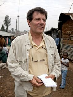 """Another hero, though he'd shrug off the title.  Nicholas Kristof author """"Half the Sky"""""""