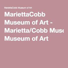MariettaCobb Museum of Art - Marietta/Cobb Museum of Art