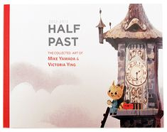 Mike Yamada & Victoria Ying - Book - Half Past - Nucleus | Art Gallery and Store