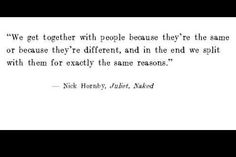 """Nick Hornby - """"Juliet Naked"""" Author Quotes, Quotable Quotes, Lyric Quotes, Lyrics, Nick Hornby, Soul Searching, Life Thoughts, More Than Words, Staying Alive"""