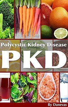 PKD Diet The Kidney: Polycystic Kidney Disease Diet (Polycystic Organ Disease Diet Book 1) Kidney Infection Symptoms, Causes Of Kidney Disease, Kidney Disease Symptoms, Polycystic Kidney Disease, Kidney Dialysis, Pkd Diet, Renal Diet, Health