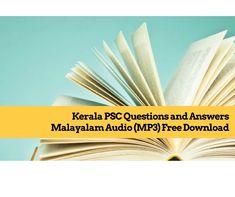 Kerala PSC Questions and Answers Malayalam Audio (MP3) Free Download (പി എസ് സി ചോദിക്കാനിടയുള്ള കുറച്ചു ചോദ്യവും അതിൻറെ ഉത്തരങ്ങളും)