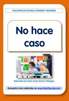 Mi hijo no hace caso es un folleto para las familias con pautas y orientaciones sobre un problema habitual: el de los niños y niñas que no obedecen.