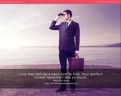 Love may still be a hard bird to find. Your perfect career launcher? Not so much. Register Now : http://professionals.services/ #Registrations #Professionals #Photographers #makeupartist #models #fashionstylist #easytosearch #getwork #earnmoney #manageportfolio #manageprofile #sharework #services #managechats #managecalander #professionalsservices
