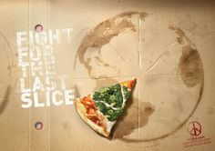 Love the world with grease, and the peace/pizza campaign. APRIL 2011 GOLD PRINT WINNER Pizza & Love: Fight for the last slice Pizza & Love We make pizza not global warming organic ingredients Advertising Agency: Contrapunto, Barcelona, Spain Print Advertising, Creative Advertising, Advertising Campaign, Print Ads, Social Advertising, Advertising Ideas, Funny Commercials, Funny Ads, Logo Pizzeria