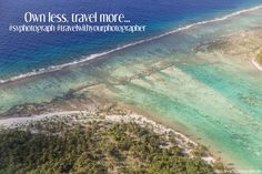Own less, travel more and don't forget to ask your Photographer to catch your memories in French Polynesian island ! Here in Maupiti, the coral reef and the lagoon offers amazing colors from the sky ! Destination Wedding and Family Photographer in Moorea, Tahiti, Maupiti and more   http://www.svphotograph.com #svphotograph #aerialview #maupitiisland #borabora #fromthesky #coralreef #tahitianisland #photographermoorea