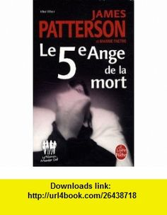 Le 5eme Ange de La Mort (Ldp Thrillers) (French Edition) (9782253124979) J. Patterson , ISBN-10: 2253124974  , ISBN-13: 978-2253124979 ,  , tutorials , pdf , ebook , torrent , downloads , rapidshare , filesonic , hotfile , megaupload , fileserve