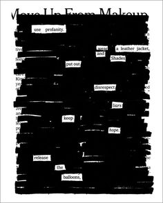 This is a newspaper page, blacked out, to leave poetry behind.  There is a whole book of this by Austin Kleon!