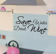 Funny kitchen vinyl sayings: save water, drink wine Vinyl Flooring Kitchen, Vinyl Plank Flooring, Kitchen Wall Art, Kitchen Vinyl Sayings, Kitchen Humor, Funny Kitchen, Funny Wall Art, Save Water, Vinyl Wall Art